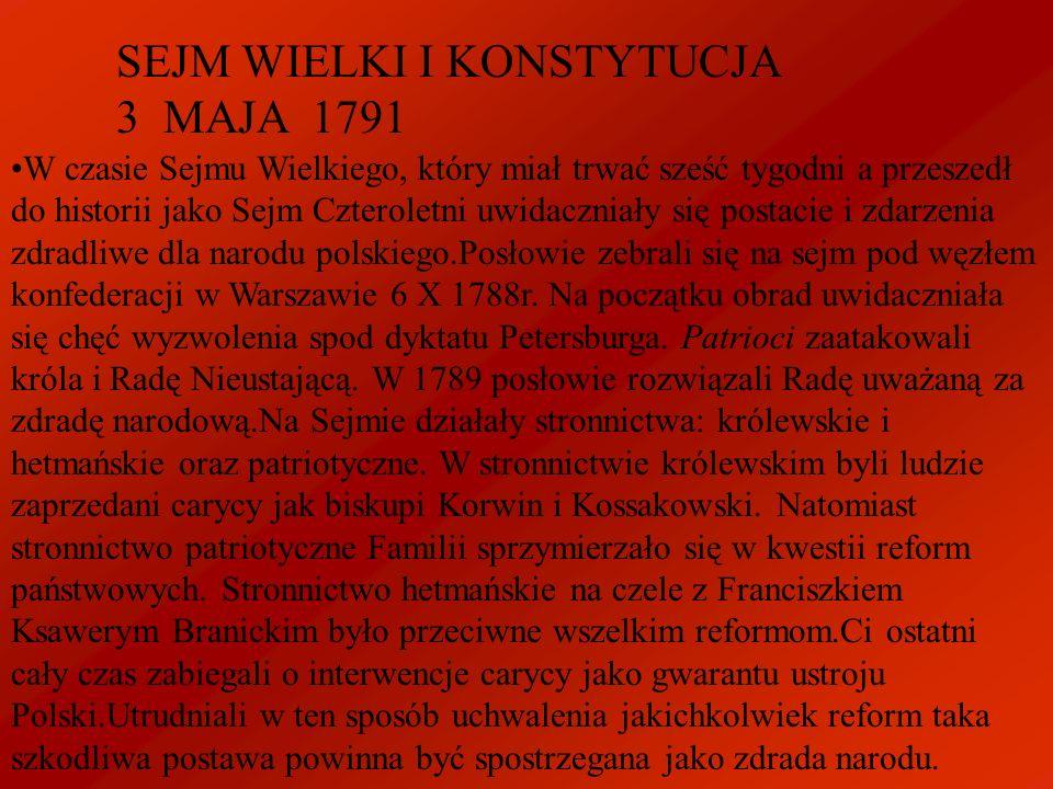 SEJM WIELKI I KONSTYTUCJA 3 MAJA 1791 W czasie Sejmu Wielkiego, który miał trwać sześć tygodni a przeszedł do historii jako Sejm Czteroletni uwidaczni