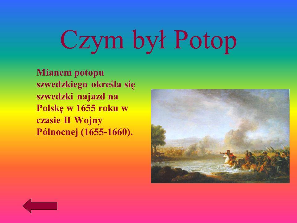 Potop adaptacja filmowa Potop - druga z powieści tworzących Trylogię Henryka Sienkiewicza opowiadająca o potopie szwedzkim z lat 1655-1660. Głównym bo