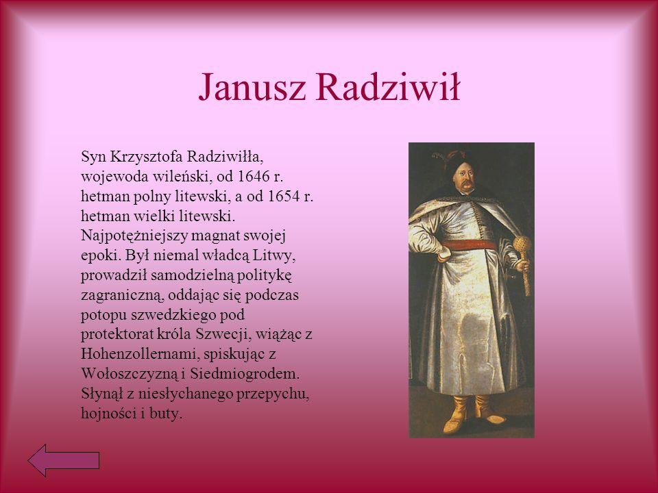 Janusz Radziwił Syn Krzysztofa Radziwiłła, wojewoda wileński, od 1646 r.