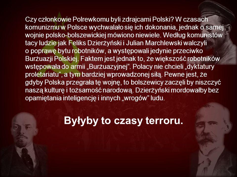 Czy członkowie Polrewkomu byli zdrajcami Polski? W czasach komunizmu w Polsce wychwalało się ich dokonania, jednak o samej wojnie polsko-bolszewickiej