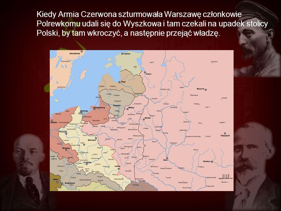 Kiedy Armia Czerwona szturmowała Warszawę członkowie Polrewkomu udali się do Wyszkowa i tam czekali na upadek stolicy Polski, by tam wkroczyć, a nastę