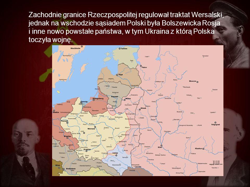 Zachodnie granice Rzeczpospolitej regulował traktat Wersalski, jednak na wschodzie sąsiadem Polski była Bolszewicka Rosja i inne nowo powstałe państwa