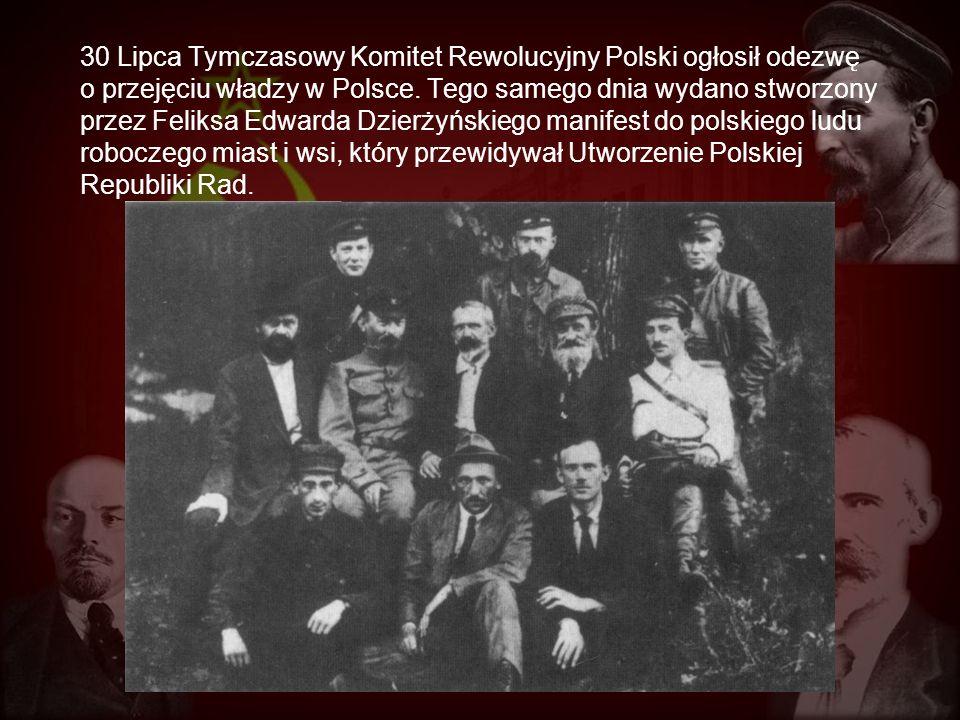 30 Lipca Tymczasowy Komitet Rewolucyjny Polski ogłosił odezwę o przejęciu władzy w Polsce. Tego samego dnia wydano stworzony przez Feliksa Edwarda Dzi