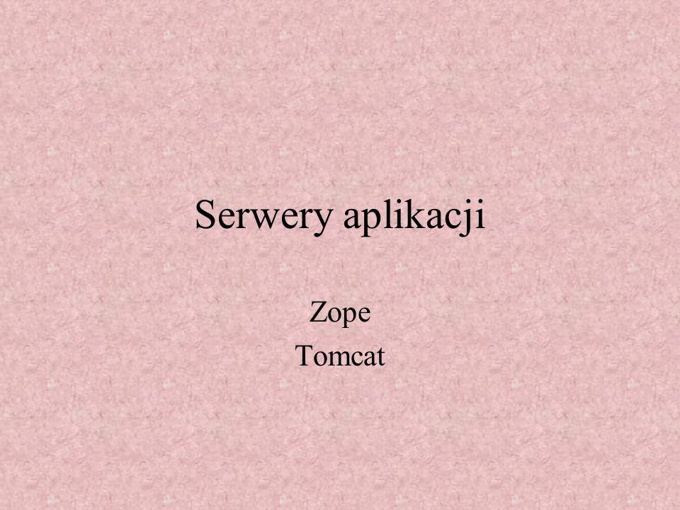 Serwery aplikacji Zope Tomcat