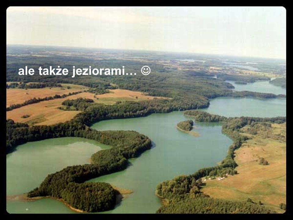 ale także jeziorami…