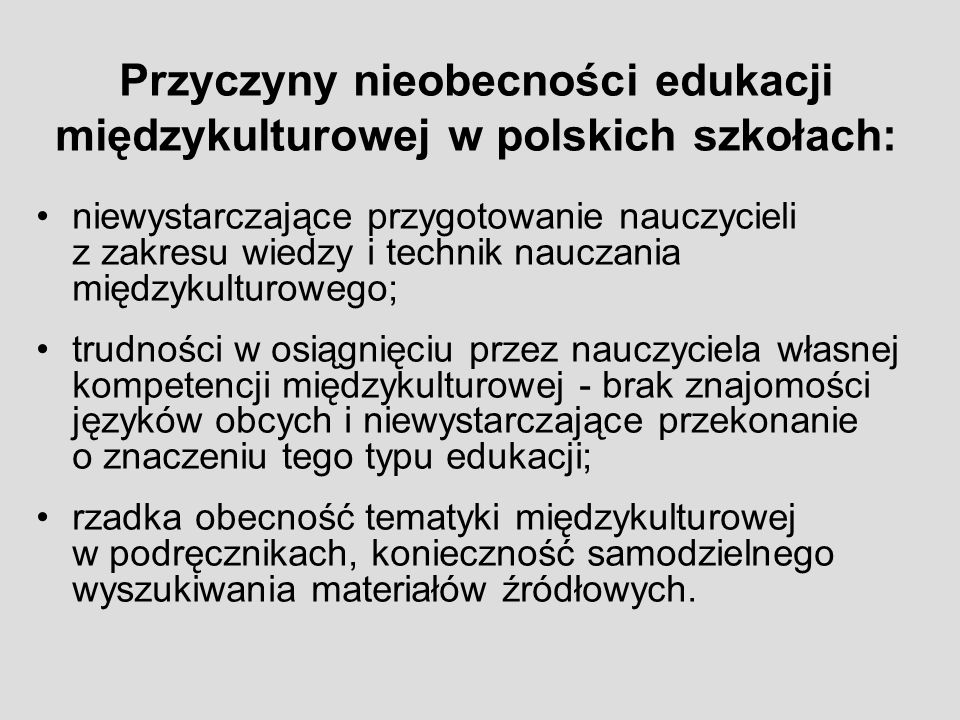 Przyczyny nieobecności edukacji międzykulturowej w polskich szkołach: niewystarczające przygotowanie nauczycieli z zakresu wiedzy i technik nauczania
