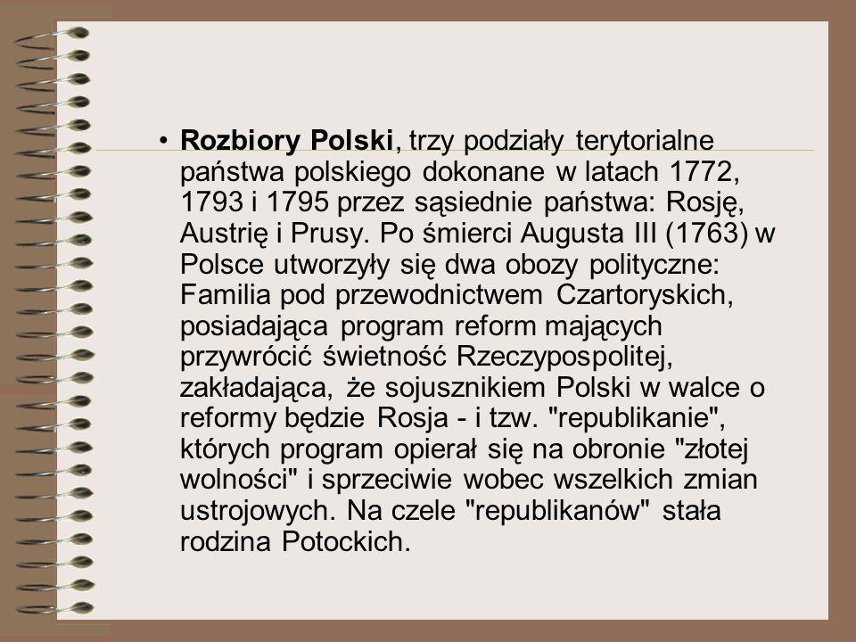 Rozbiory Polski, trzy podziały terytorialne państwa polskiego dokonane w latach 1772, 1793 i 1795 przez sąsiednie państwa: Rosję, Austrię i Prusy. Po