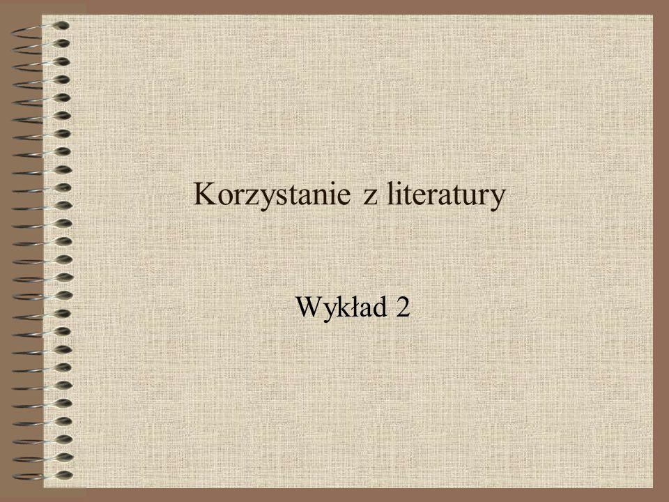 Dwa etapy korzystania z literatury W celu sformułowania tematu W celu odpowiedzi na pytania