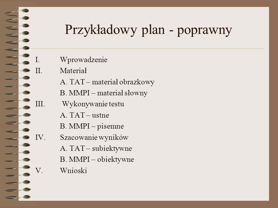 Przykładowy plan - poprawny I.Wprowadzenie II.Materiał A.