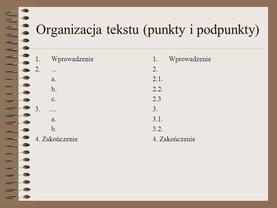 Organizacja tekstu (punkty i podpunkty) 1.Wprowadzenie 2....