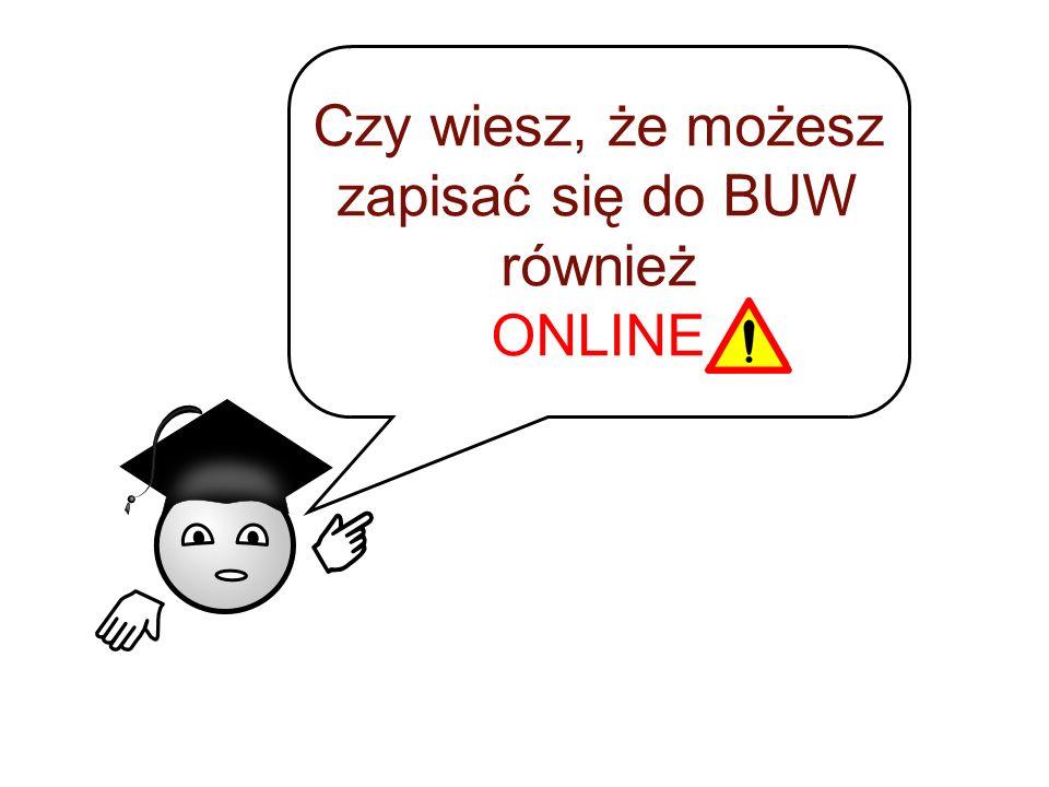 Czy wiesz, że możesz zapisać się do BUW również ONLINE