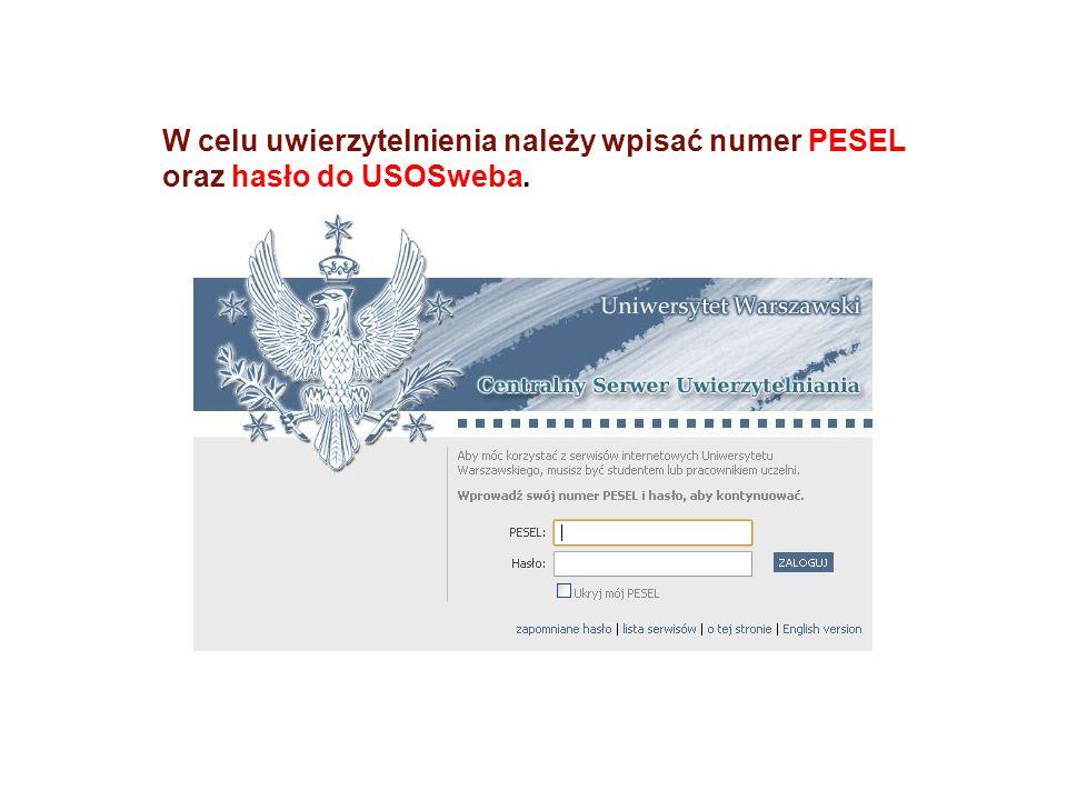 W celu uwierzytelnienia należy wpisać numer PESEL oraz hasło do USOSweba.