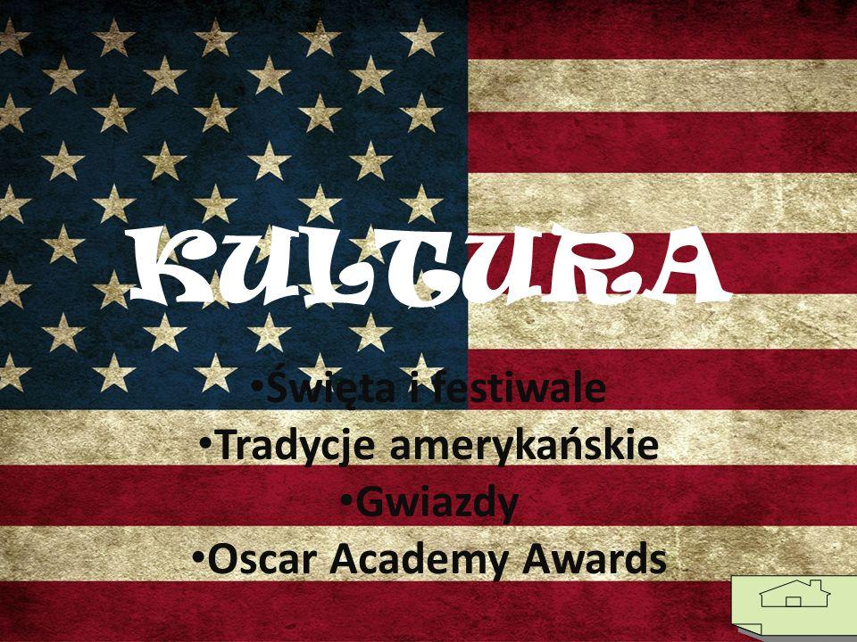 KULTURA Święta i festiwale Tradycje amerykańskie Gwiazdy Oscar Academy Awards