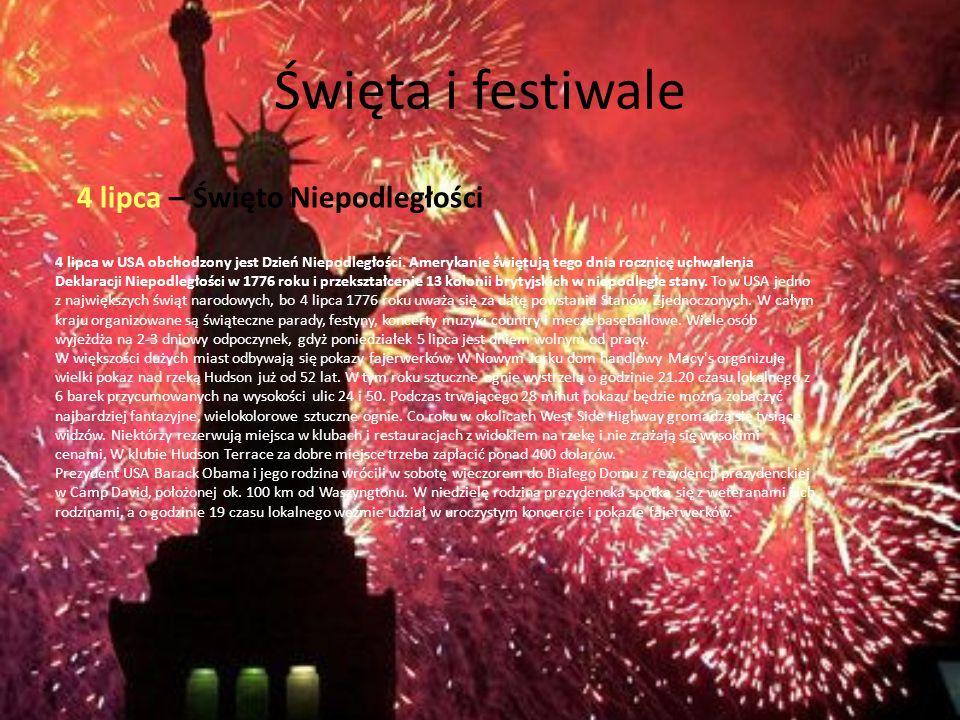 Święta i festiwale 4 lipca – Święto Niepodległości 4 lipca w USA obchodzony jest Dzień Niepodległości. Amerykanie świętują tego dnia rocznicę uchwalen