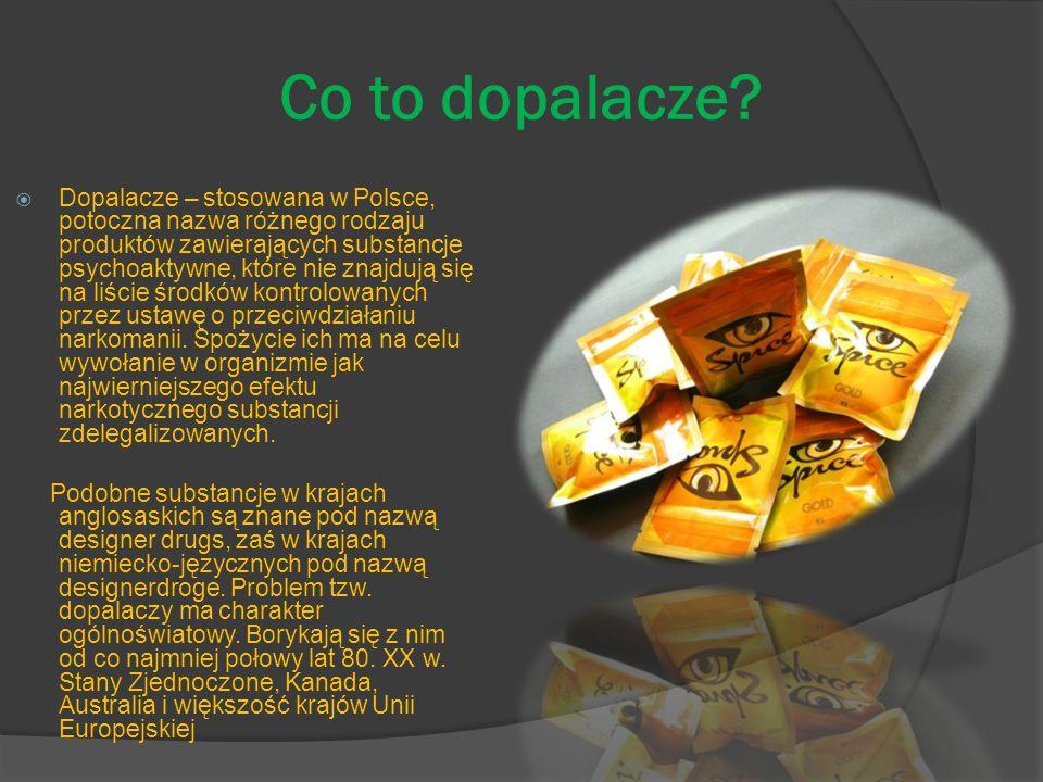 Co to dopalacze? Dopalacze – stosowana w Polsce, potoczna nazwa różnego rodzaju produktów zawierających substancje psychoaktywne, które nie znajdują s