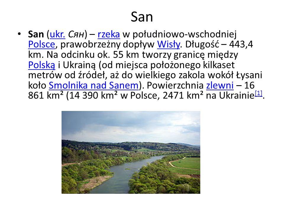 San San (ukr. Сян) – rzeka w południowo-wschodniej Polsce, prawobrzeżny dopływ Wisły. Długość – 443,4 km. Na odcinku ok. 55 km tworzy granicę między P