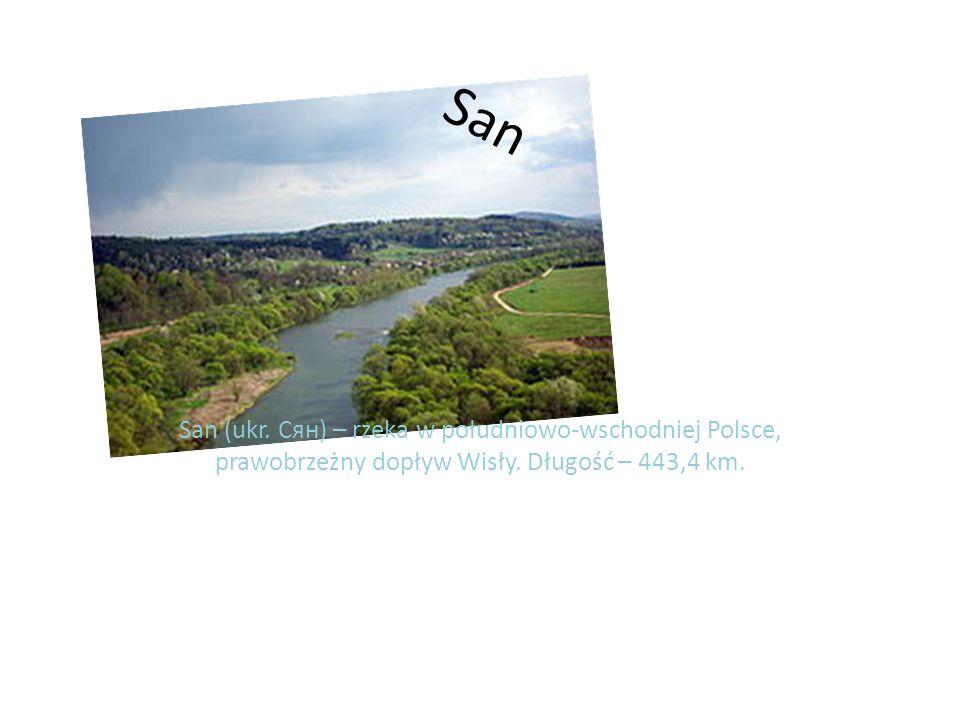 San San (ukr. Сян) – rzeka w południowo-wschodniej Polsce, prawobrzeżny dopływ Wisły. Długość – 443,4 km.