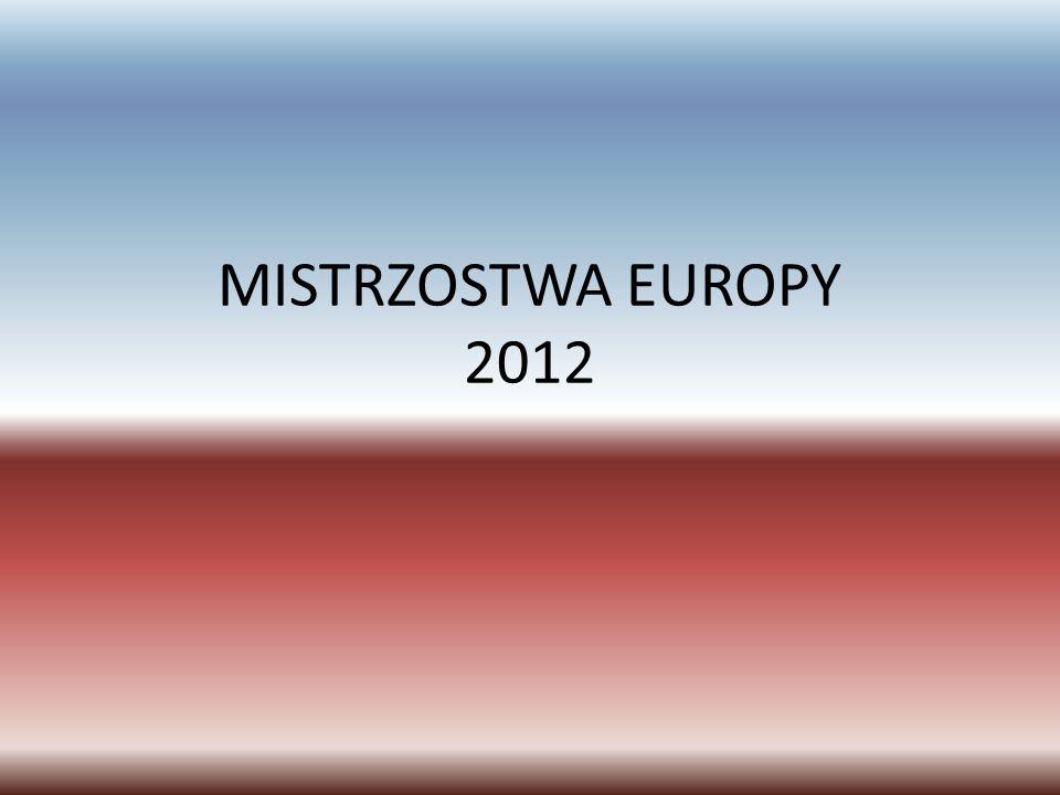 MISTRZOSTWA EUROPY 2012