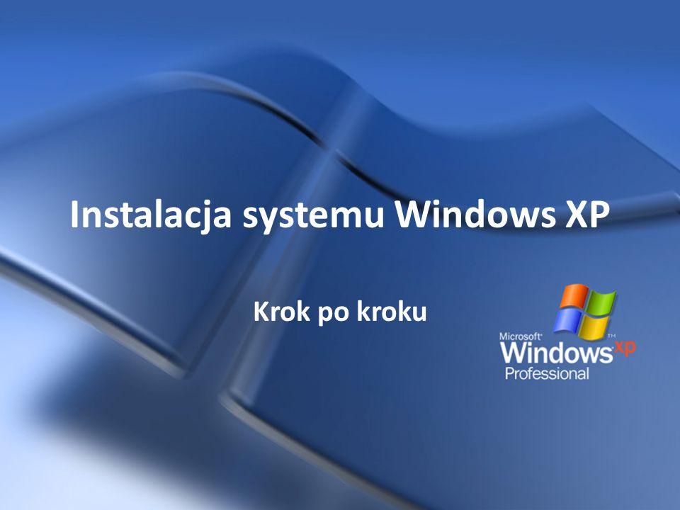 Instalacja systemu Windows XP Krok po kroku