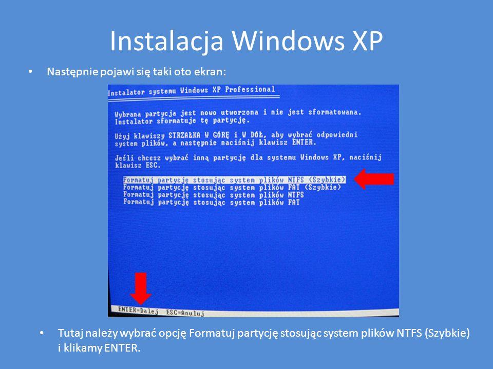 Instalacja Windows XP Następnie pojawi się taki oto ekran: Tutaj należy wybrać opcję Formatuj partycję stosując system plików NTFS (Szybkie) i klikamy