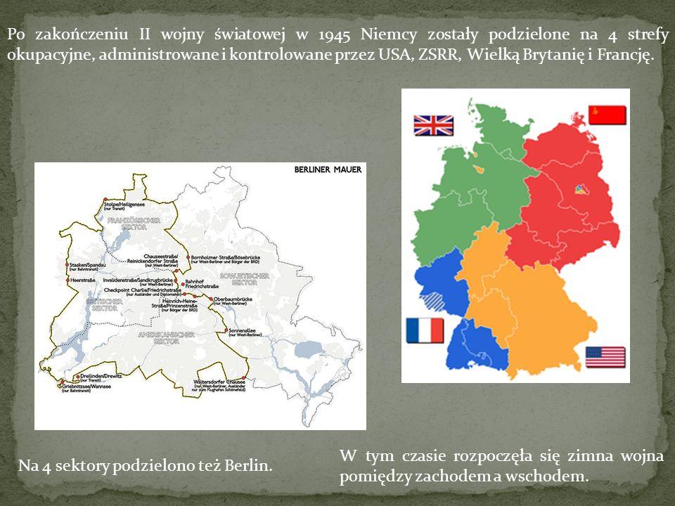 Po zakończeniu II wojny światowej w 1945 Niemcy zostały podzielone na 4 strefy okupacyjne, administrowane i kontrolowane przez USA, ZSRR, Wielką Brytanię i Francję.