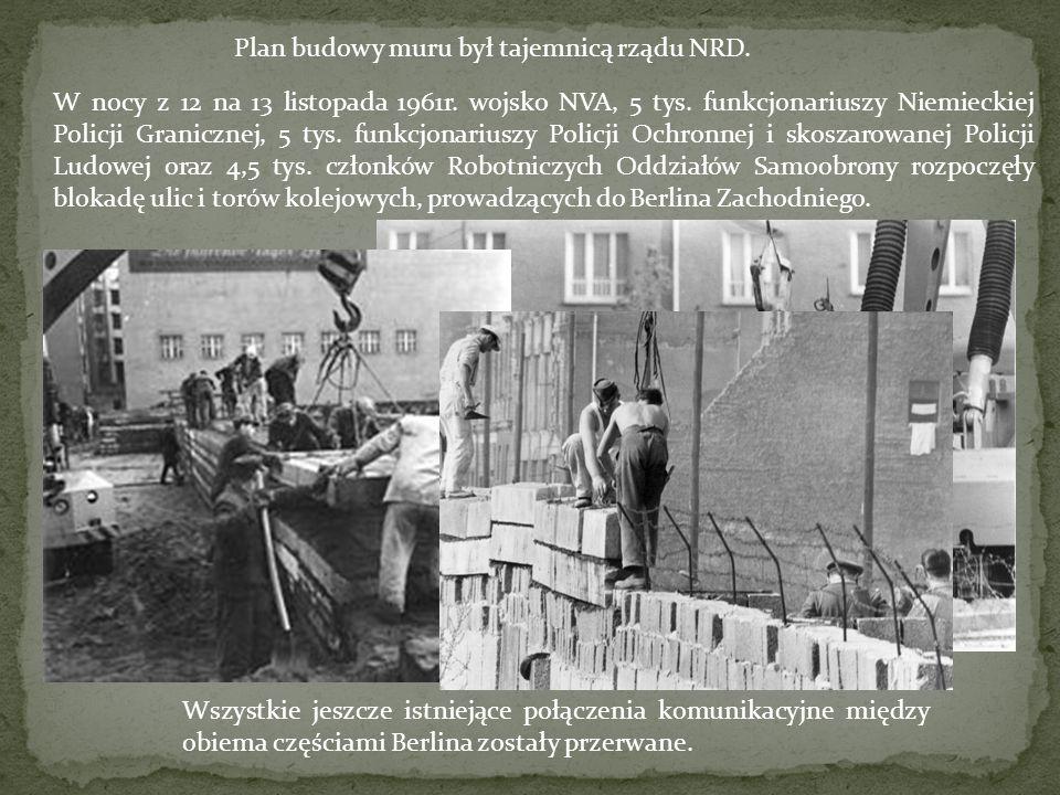 Plan budowy muru był tajemnicą rządu NRD. W nocy z 12 na 13 listopada 1961r.