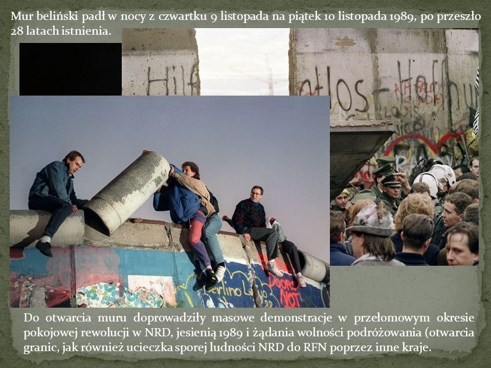 Mur beliński padł w nocy z czwartku 9 listopada na piątek 10 listopada 1989, po przeszło 28 latach istnienia.