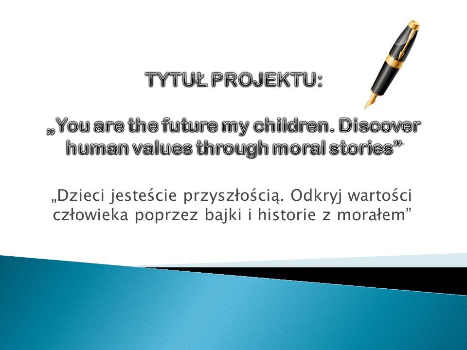 Dzieci jesteście przyszłością. Odkryj wartości człowieka poprzez bajki i historie z morałem