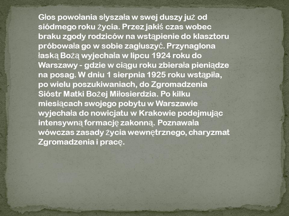 30 kwietnia 1926 roku odby ł y si ę ob ł óczyny, w czasie których otrzyma ł a habit zakonny i nowe imi ę - siostra Maria Faustyna.