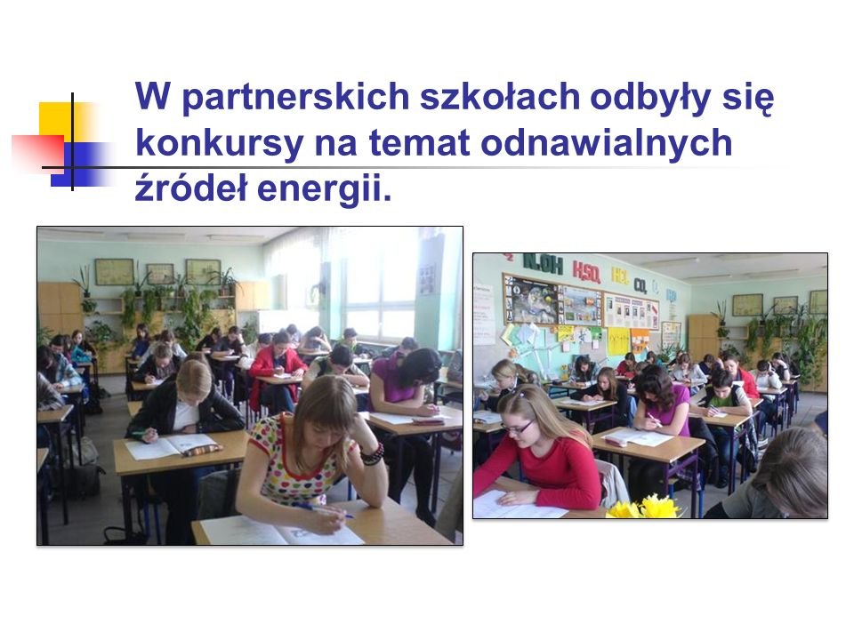 W partnerskich szkołach odbyły się konkursy na temat odnawialnych źródeł energii.