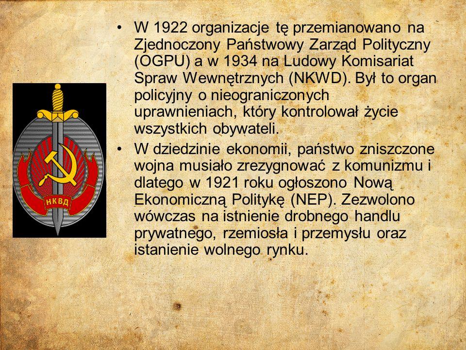 W 1922 organizacje tę przemianowano na Zjednoczony Państwowy Zarząd Polityczny (OGPU) a w 1934 na Ludowy Komisariat Spraw Wewnętrznych (NKWD). Był to