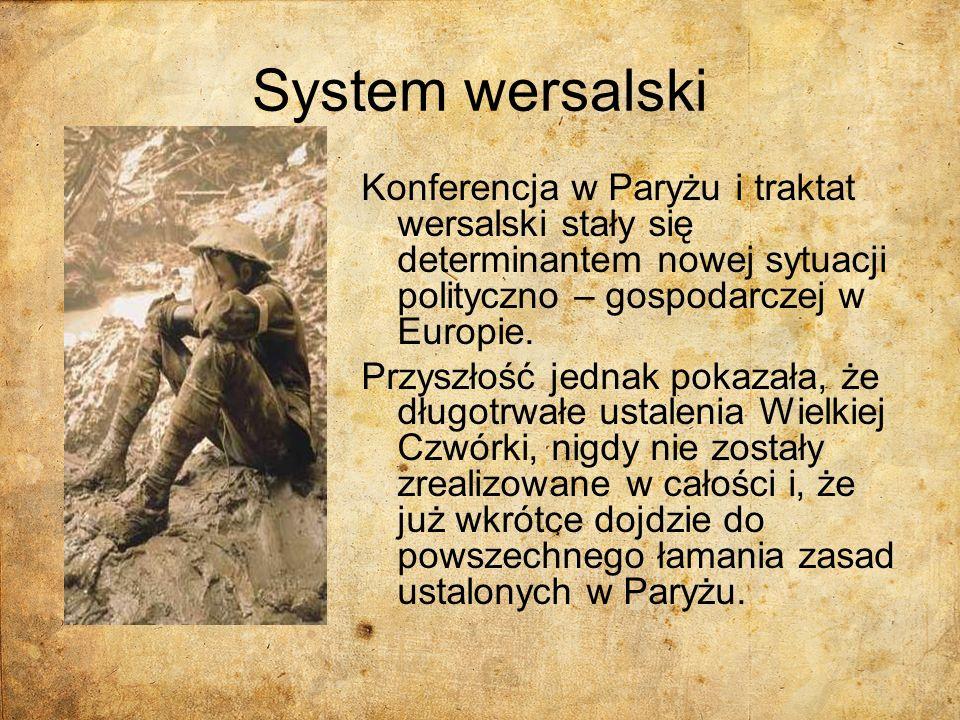 Francja a system wersalski Podstawowym założeniem systemu wersalskiego było niedopuszczenie do odrodzenia potęgi Niemiec.