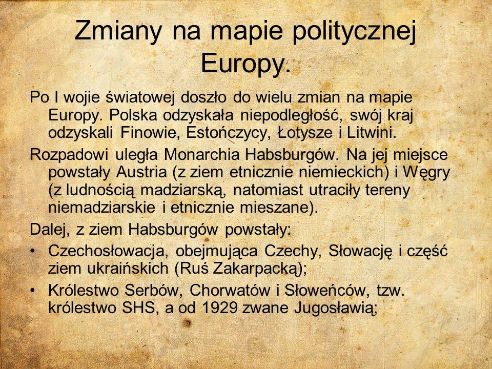 Zmiany na mapie politycznej Europy. Po I wojie światowej doszło do wielu zmian na mapie Europy. Polska odzyskała niepodległość, swój kraj odzyskali Fi