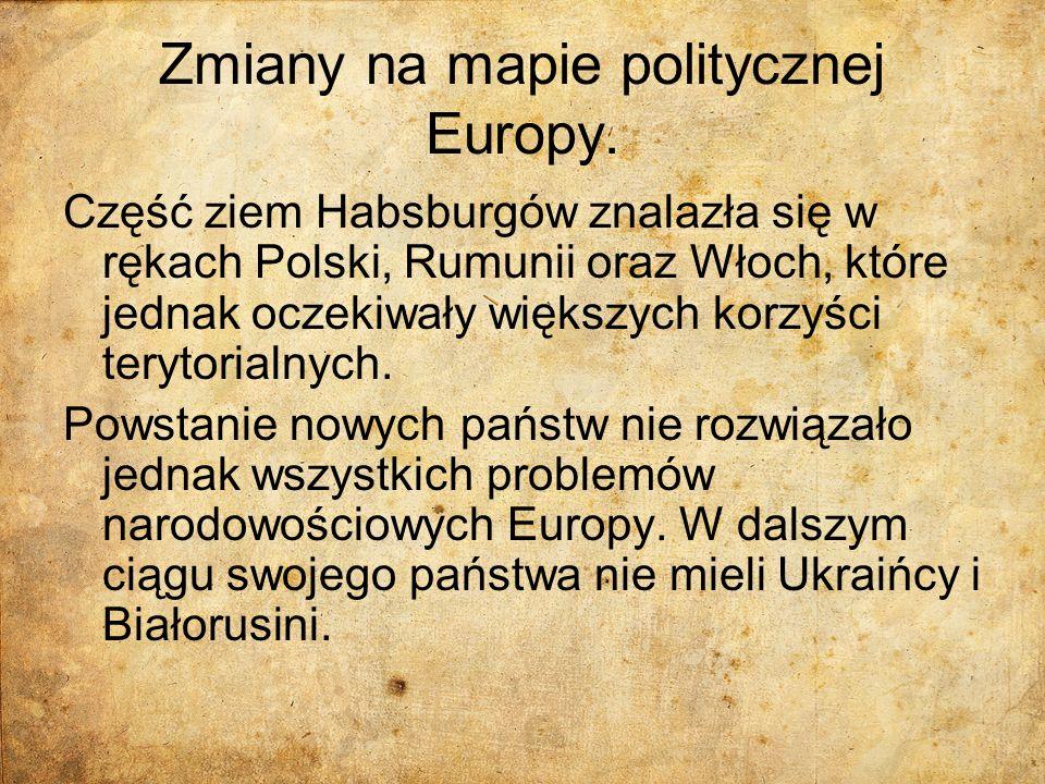 Zmiany na mapie politycznej Europy. Część ziem Habsburgów znalazła się w rękach Polski, Rumunii oraz Włoch, które jednak oczekiwały większych korzyści