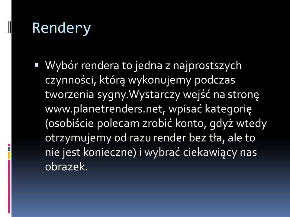 Rendery Wybór rendera to jedna z najprostszych czynności, którą wykonujemy podczas tworzenia sygny.Wystarczy wejść na stronę www.planetrenders.net, wpisać kategorię (osobiście polecam zrobić konto, gdyż wtedy otrzymujemy od razu render bez tła, ale to nie jest konieczne) i wybrać ciekawiący nas obrazek.