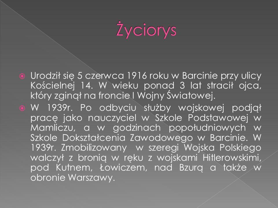 Urodził się 5 czerwca 1916 roku w Barcinie przy ulicy Kościelnej 14.