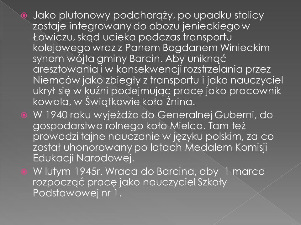 Jako plutonowy podchorąży, po upadku stolicy zostaje integrowany do obozu jenieckiego w Łowiczu, skąd ucieka podczas transportu kolejowego wraz z Panem Bogdanem Winieckim synem wójta gminy Barcin.