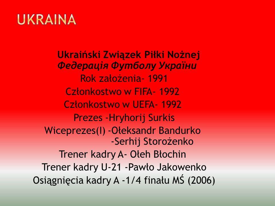 Ukraiński Związek Piłki Nożnej Федерація Футболу України Rok założenia- 1991 Członkostwo w FIFA- 1992 Członkostwo w UEFA- 1992 Prezes -Hryhorij Surkis