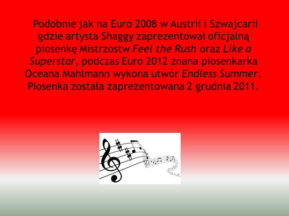 Podobnie jak na Euro 2008 w Austrii i Szwajcarii gdzie artysta Shaggy zaprezentował oficjalną piosenkę Mistrzostw Feel the Rush oraz Like a Superstar,