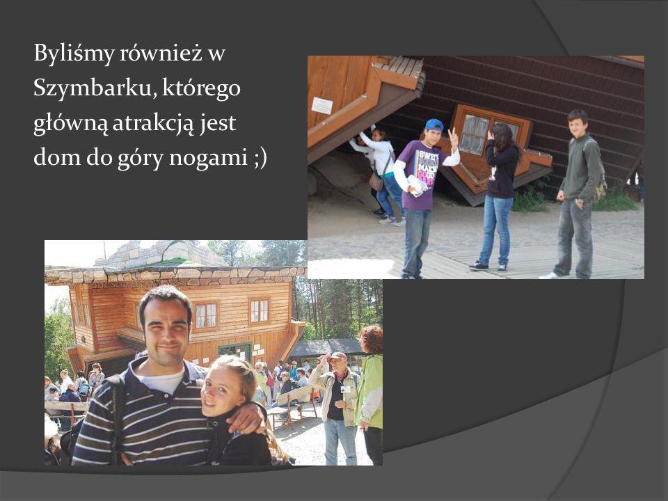 Byliśmy również w Szymbarku, którego główną atrakcją jest dom do góry nogami ;)