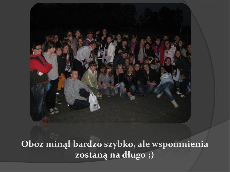 Obóz minął bardzo szybko, ale wspomnienia zostaną na długo ;)