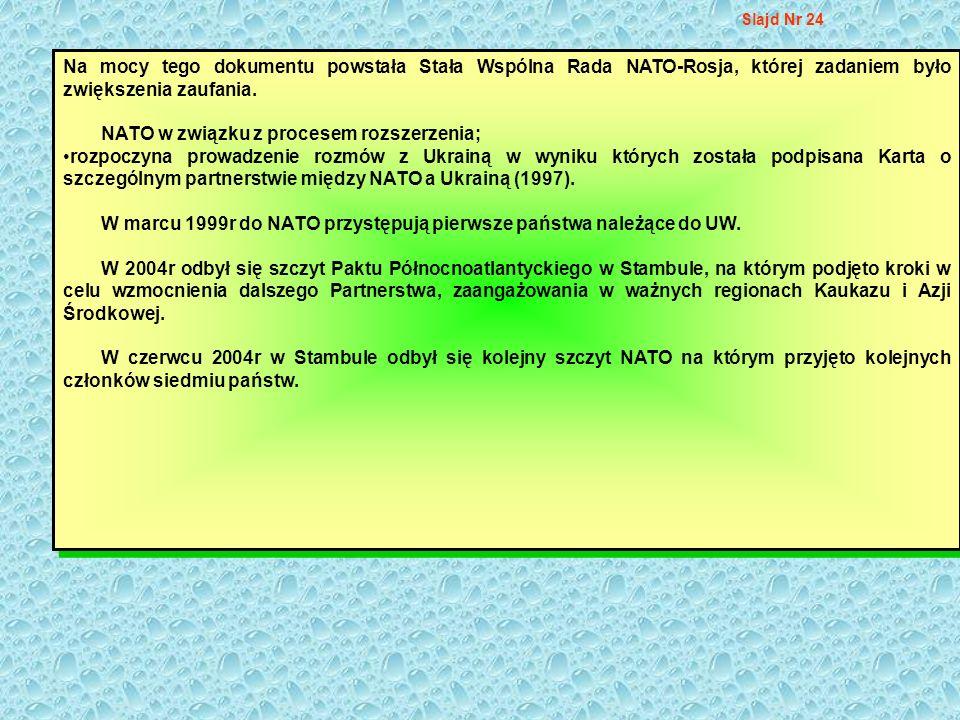 Na mocy tego dokumentu powstała Stała Wspólna Rada NATO-Rosja, której zadaniem było zwiększenia zaufania. NATO w związku z procesem rozszerzenia; rozp