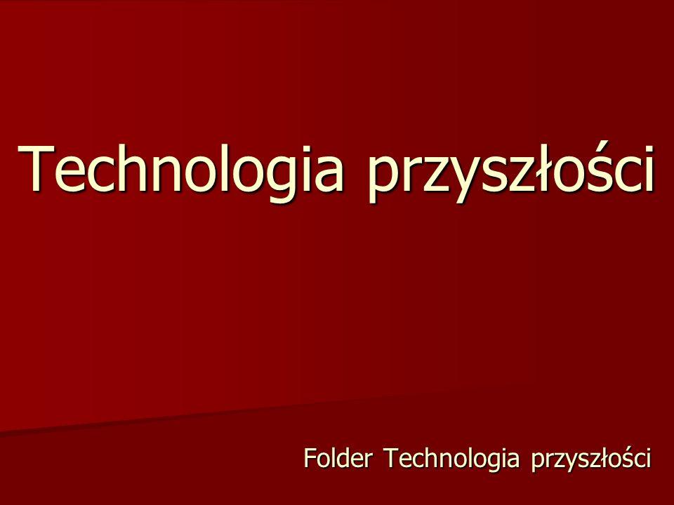 Technologia przyszłości Folder Technologia przyszłości