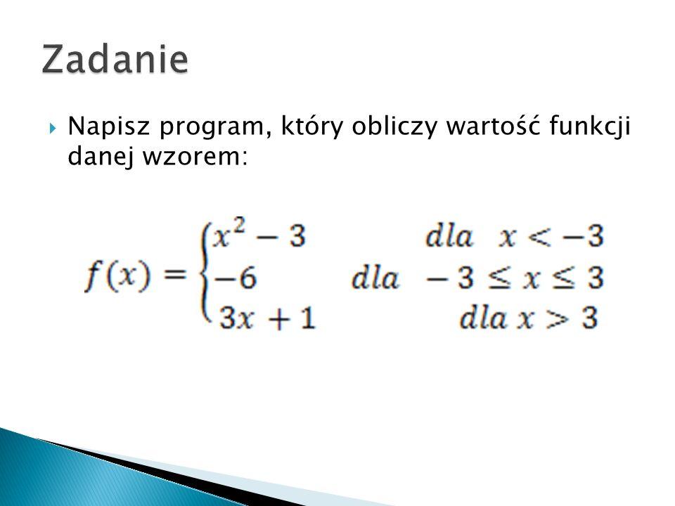 Napisz program, który obliczy wartość funkcji danej wzorem: