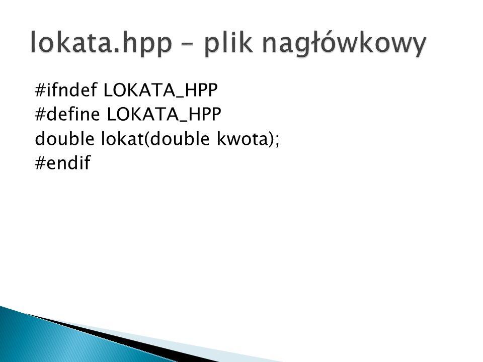 #ifndef LOKATA_HPP #define LOKATA_HPP double lokat(double kwota); #endif