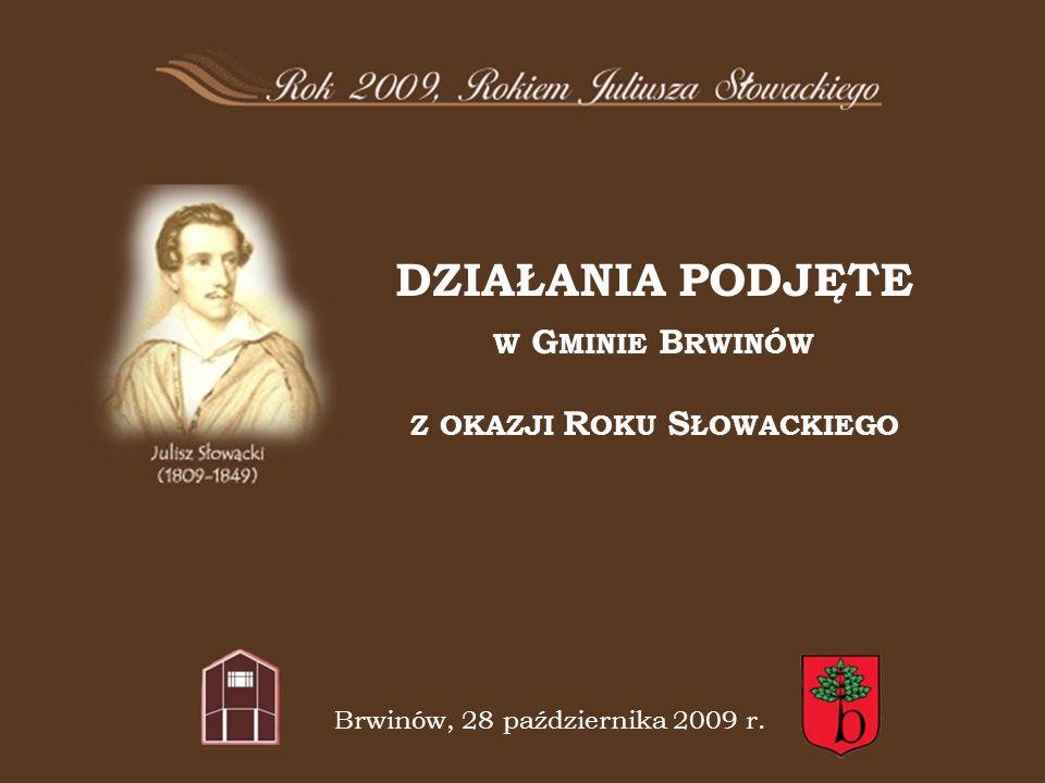 DZIAŁANIA PODJĘTE W G MINIE B RWINÓW Z OKAZJI R OKU S ŁOWACKIEGO Brwinów, 28 października 2009 r.