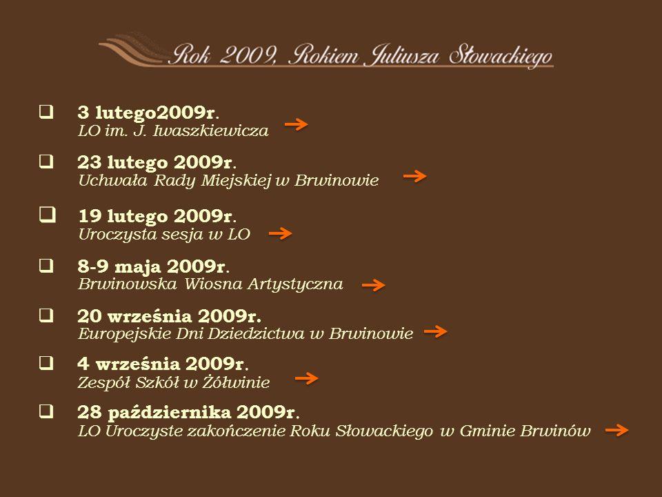 3 lutego2009r. LO im. J. Iwaszkiewicza 23 lutego 2009r.