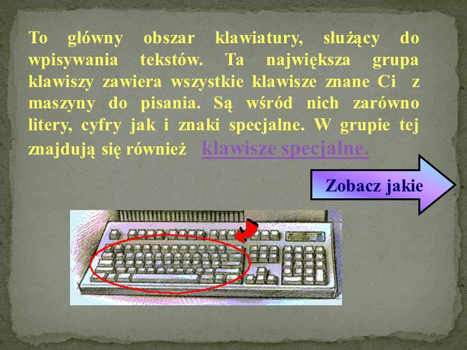 To główny obszar klawiatury, służący do wpisywania tekstów.
