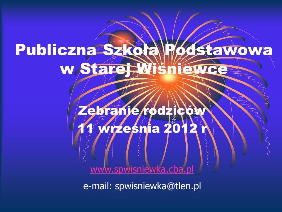 Publiczna Szkoła Podstawowa w Starej Wiśniewce Zebranie rodziców 11 września 2012 r www.spwisniewka.cba.pl e-mail: spwisniewka@tlen.pl