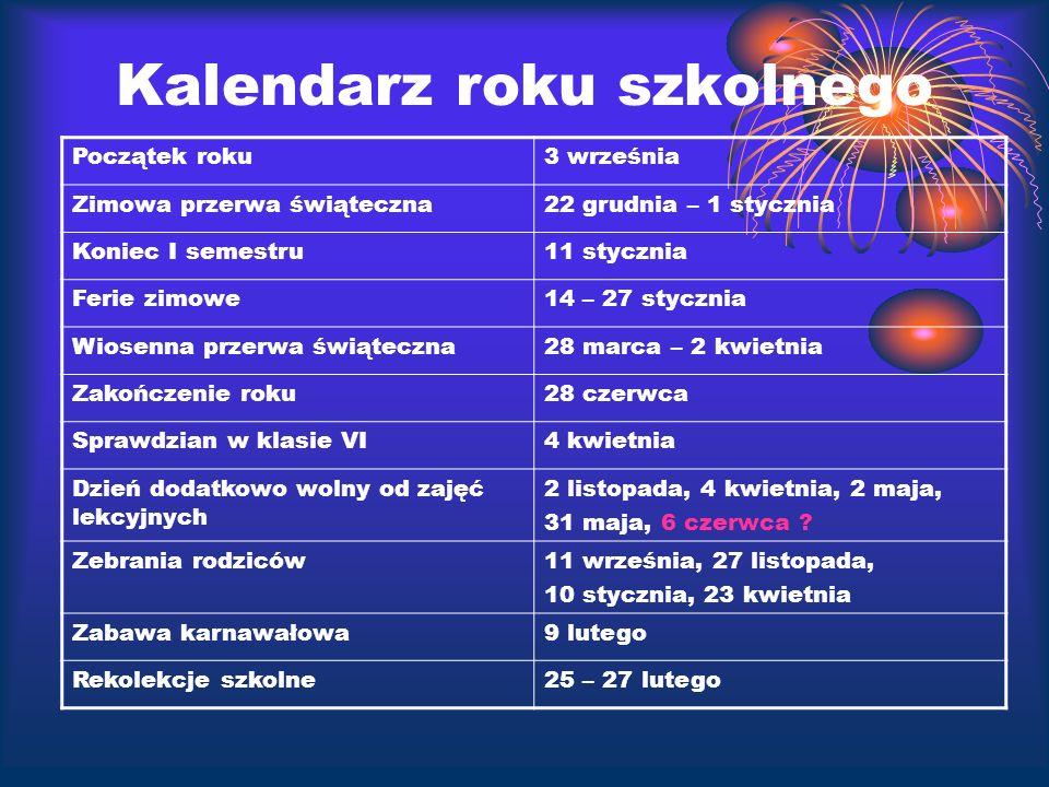 Kalendarz roku szkolnego Początek roku3 września Zimowa przerwa świąteczna22 grudnia – 1 stycznia Koniec I semestru11 stycznia Ferie zimowe14 – 27 sty